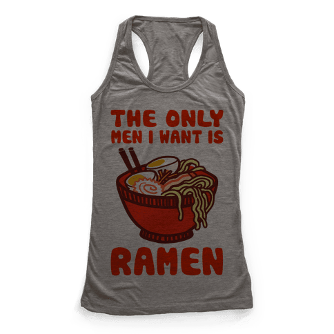 The Only Men I Want is Ramen