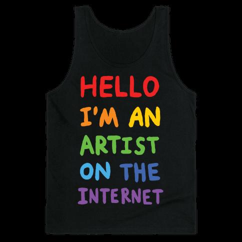 Hello I'm An Artist On The Internet Tank Top