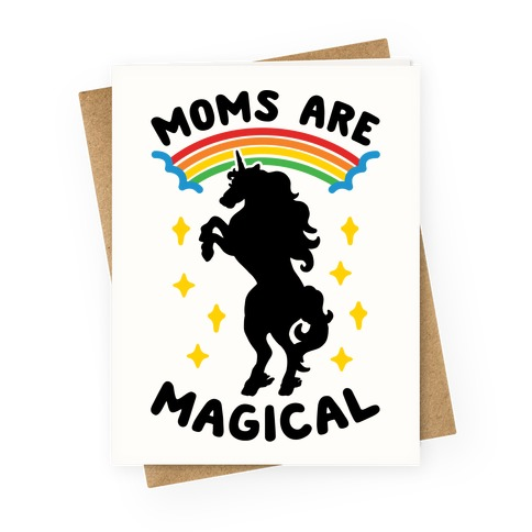 Moms Are Magical Greeting Card