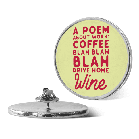 A Poem About Work Coffee Blah Drive Home Wine pin