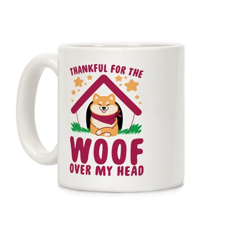 Thankful For The WOOF Over My Head Coffee Mug