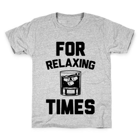 For Relaxing Times Kids T-Shirt