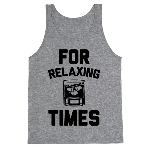 For Relaxing Times Tank Top