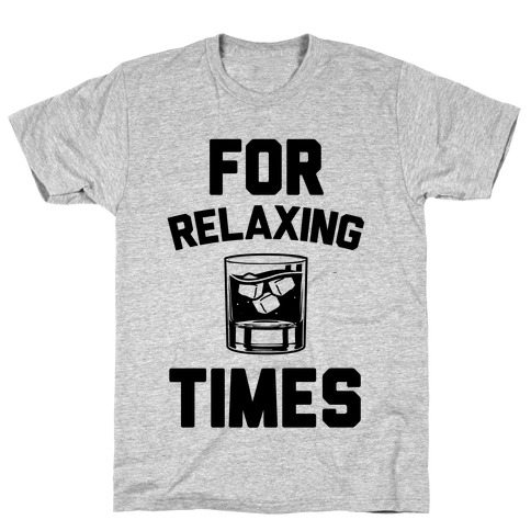 For Relaxing Times T-Shirt