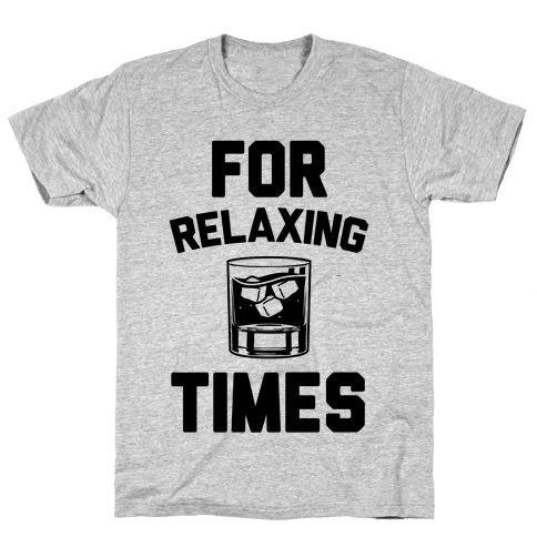 For Relaxing Times Mens T-Shirt