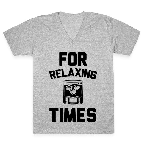 For Relaxing Times V-Neck Tee Shirt
