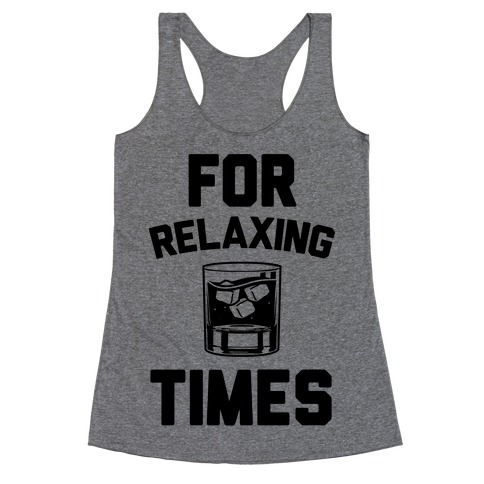 For Relaxing Times Racerback Tank Top