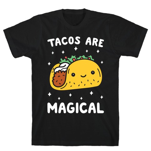 Tacos Are Magical Mens T-Shirt