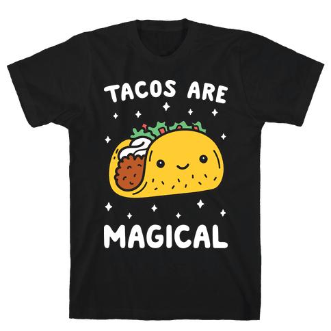 Tacos Are Magical