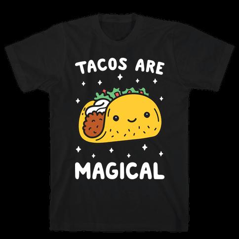 Tacos Are Magical Mens T-Shirt