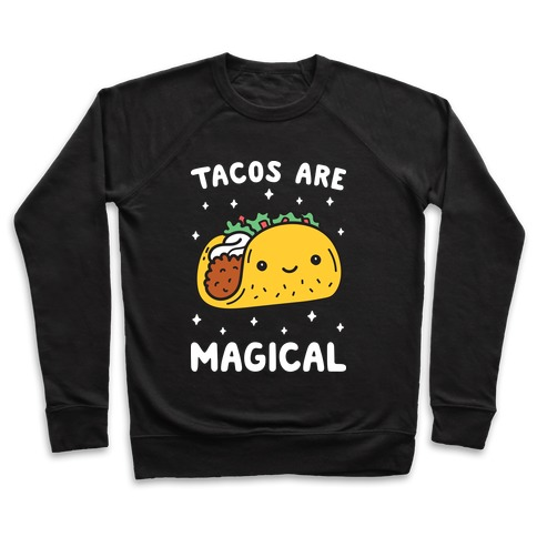 Tacos Are Magical Pullover