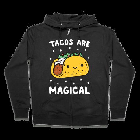 Tacos Are Magical Zip Hoodie