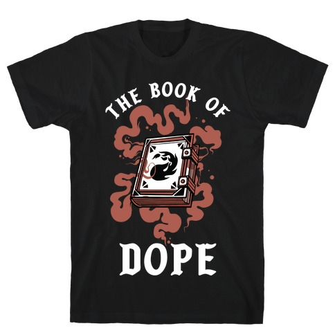 The Book Of Dope Red Magic T-Shirt