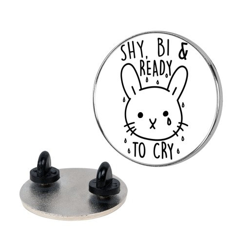 Shy Bi and Ready to Cry Pin