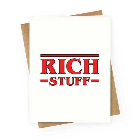 Rich Stuff Greeting Card