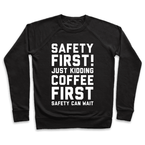 Safety First Coffee First Pullover