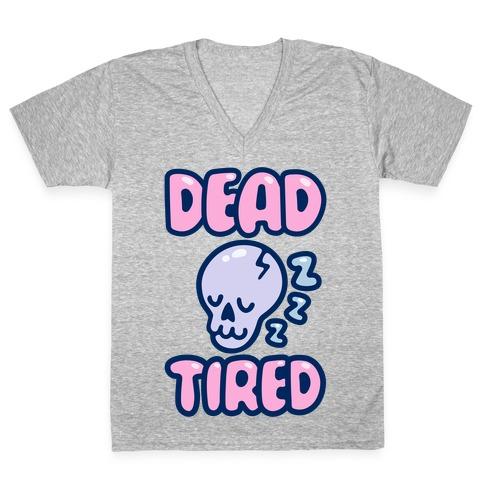 Dead Tired V-Neck Tee Shirt