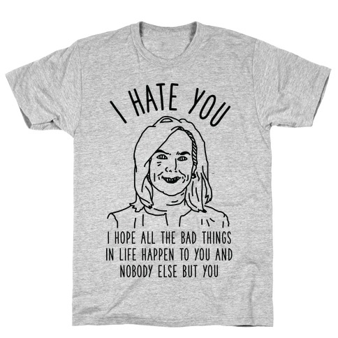 Kirstjen Nielsen I Hate You T-Shirt