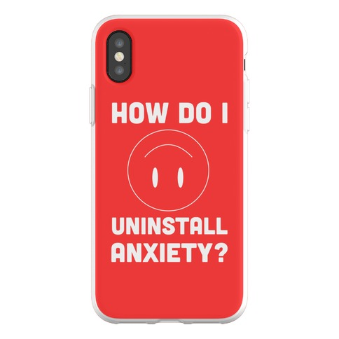 How Do I Uninstall Anxiety? Phone Flexi-Case