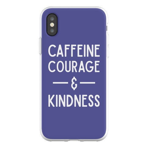 Caffeine Courage & Kindness Phone Flexi-Case