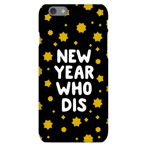 New Year Who Dis Phone Case