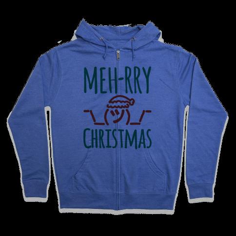 Meh-rry Christmas Parody Zip Hoodie