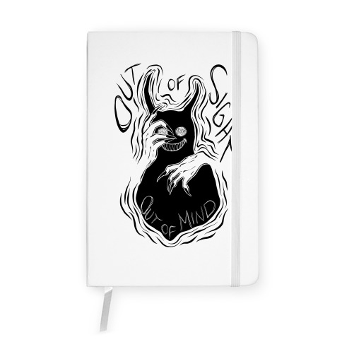 Out of Sight Out of Mind Notebook