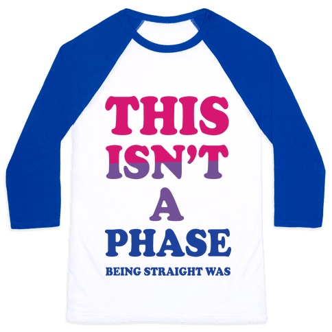 This Isn't A Phase Being Straight Was (Bisexual) Baseball Tee