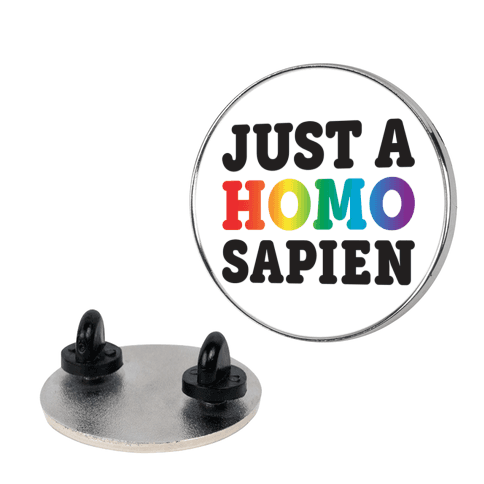 Just A Homo Sapien pin