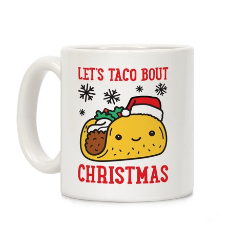 Let's Taco Bout Christmas Coffee Mug
