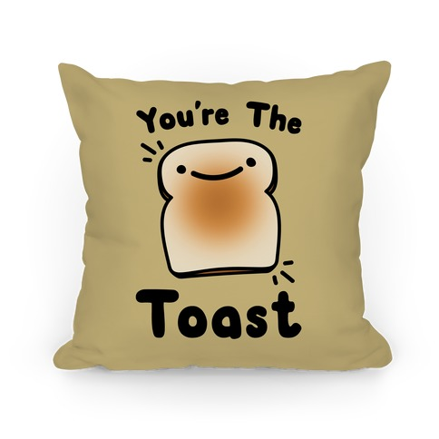 (You're The Toast) To My Avocado Pillow