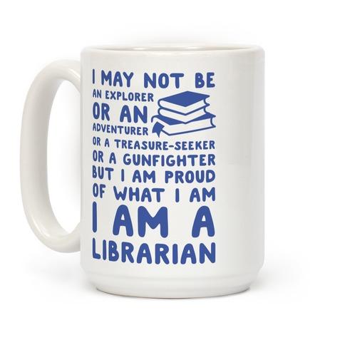 I may Not Be an Explorer Librarian Coffee Mug
