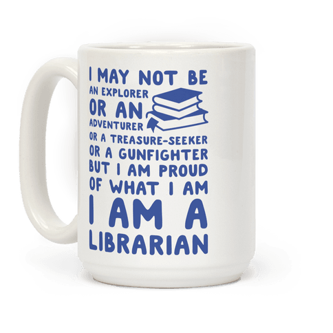 I may Not Be an Explorer Librarian Coffee Mug