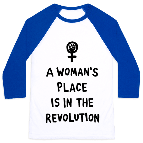 A Woman's Place Is In The Revolution Baseball Tee