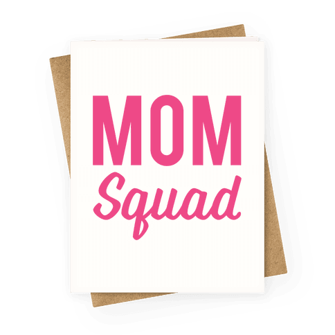 Mom Squad Greeting Card