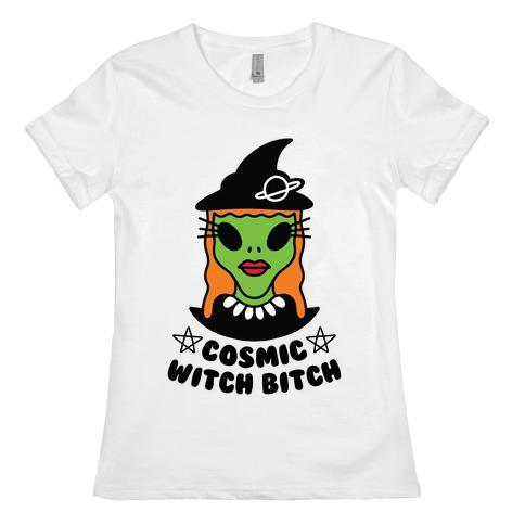 Cosmic Witch Bitch Womens T-Shirt