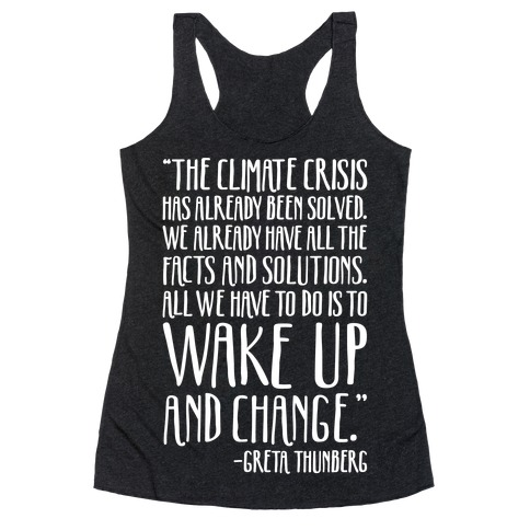 The Climate Crisis Has Already Been Solved Greta Thunberg Quote White Print Racerback Tank Top