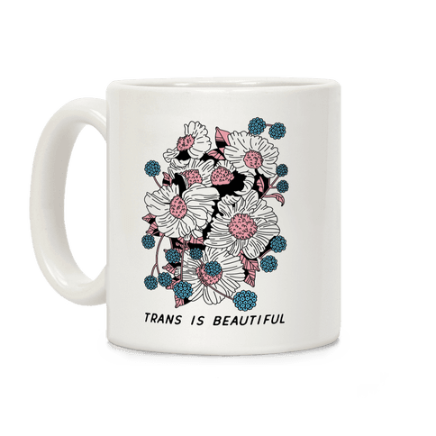 Trans is beautiful Coffee Mug