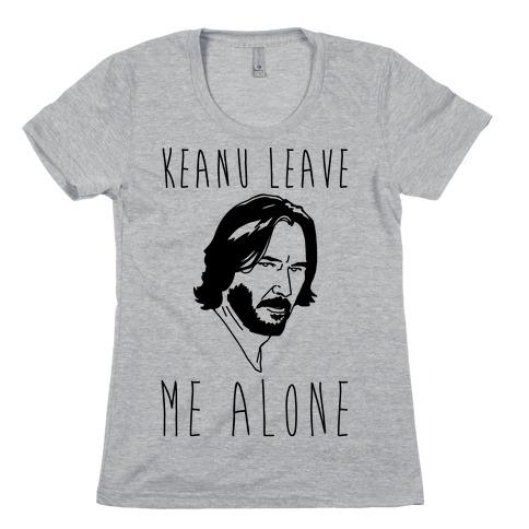 Keanu Leave Me Alone Womens T-Shirt