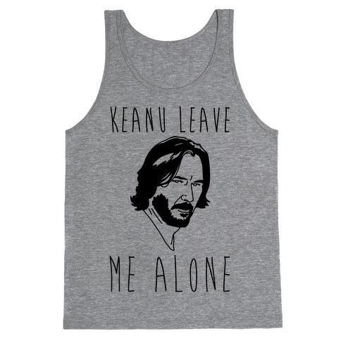 Keanu Leave Me Alone Tank Top