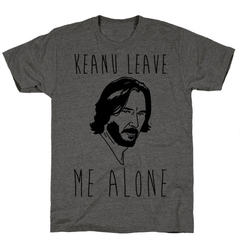 Keanu Leave Me Alone T-Shirt