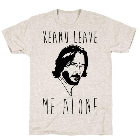 Keanu Leave Me Alone T-Shirt
