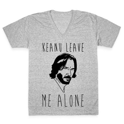 Keanu Leave Me Alone V-Neck Tee Shirt