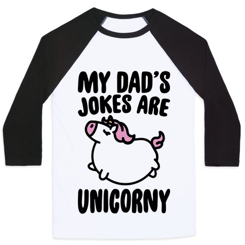 My Dad's Jokes Are Unicorny Baby Onesie Baseball Tee