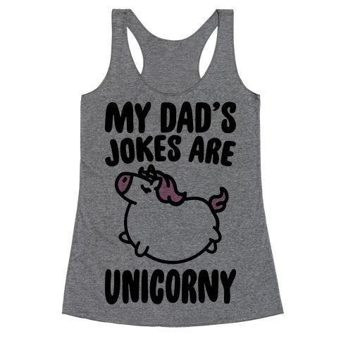 My Dad's Jokes Are Unicorny Baby Onesie Racerback Tank Top