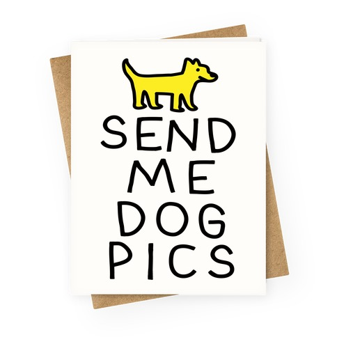 Dog greeting cards lookhuman send me dog pics greeting card m4hsunfo