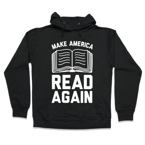 Make America Read Again Hooded Sweatshirt