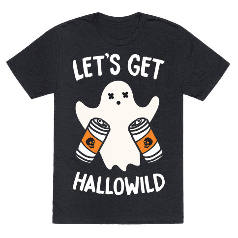 Lets Get Hallowild (White)