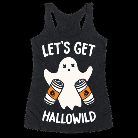 Let's Get Hallowild (White) Racerback Tank Top