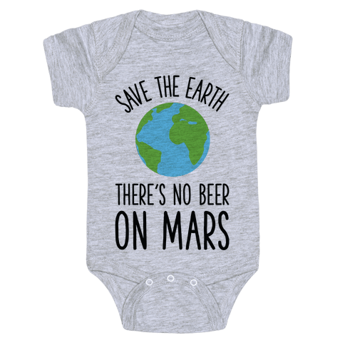 Save the Earth No Beer Baby Onesy